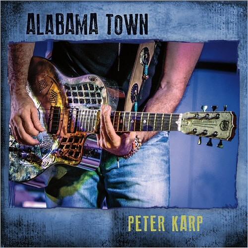 Peter Karp - Alabama Town (2017)